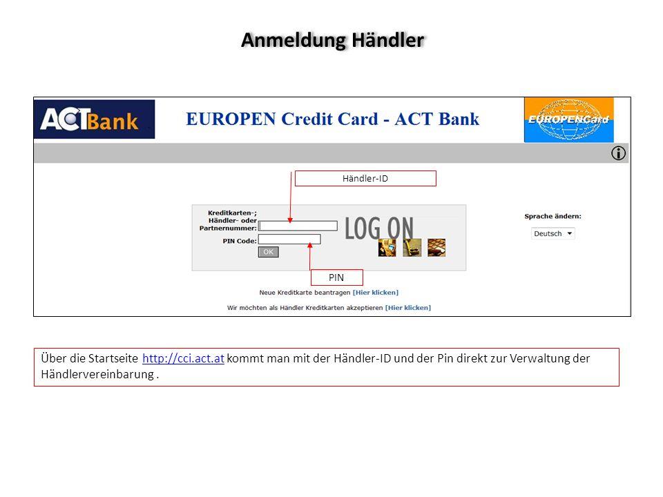 Anmeldung Händler Händler-ID PIN Über die Startseite http://cci.act.at kommt man mit der Händler-ID und der Pin direkt zur Verwaltung der Händlerverei