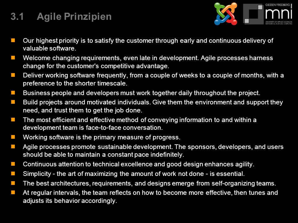 3.1Agile Prinzipien Our highest priority is to satisfy the customer through early and continuous delivery of valuable software. Welcome changing requi
