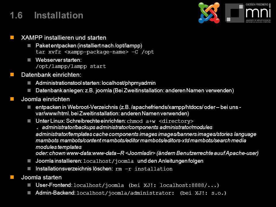 1.6Installation XAMPP installieren und starten Paket entpacken (installiert nach /opt/lampp) tar xvfz -C /opt Webserver starten: /opt/lampp/lampp start Datenbank einrichten: Administrationstool starten: localhost/phpmyadmin Datenbank anlegen: z.B.