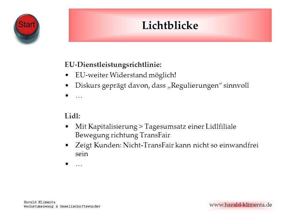www.harald-klimenta.de Harald Klimenta Wachstumszwang & Gesellschaftswunder Lichtblicke EU-Dienstleistungsrichtlinie: EU-weiter Widerstand möglich! Di