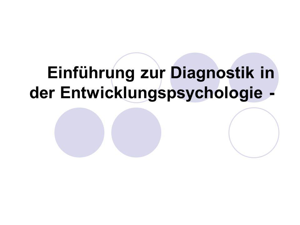 Einführung zur Diagnostik in der Entwicklungspsychologie -
