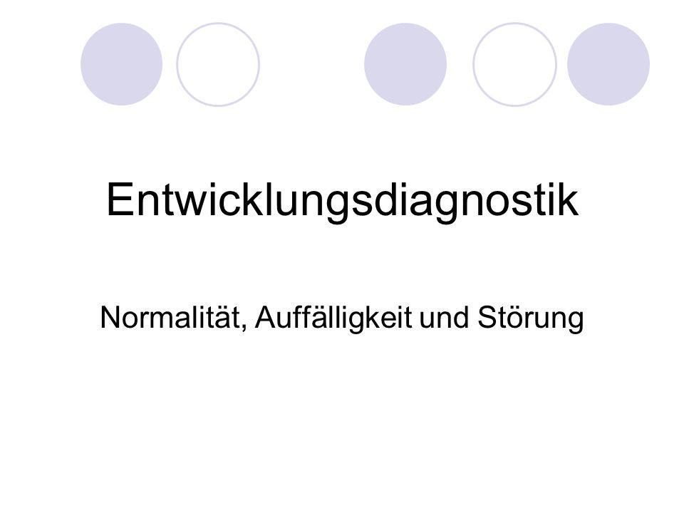 Entwicklungsdiagnostik Normalität, Auffälligkeit und Störung