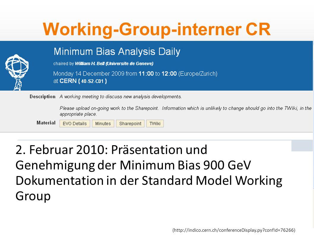 """Working-Group-interner CR Tägliche Minimum Bias Meetings der Soft QCD Subgroup im Dezember 2009 und Januar 2010 """"Editoren der einzelnen Teilthemen präsentieren Zwischenergebnisse, Diskussion 2."""