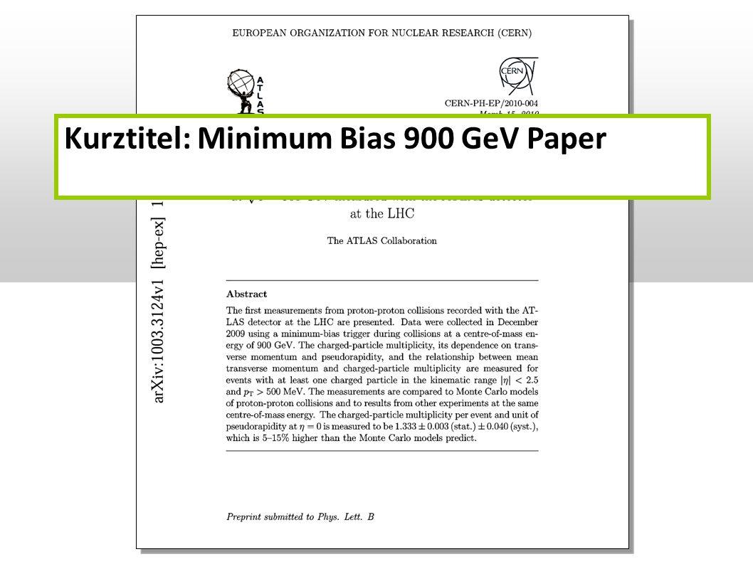 Kurztitel: Minimum Bias 900 GeV Paper