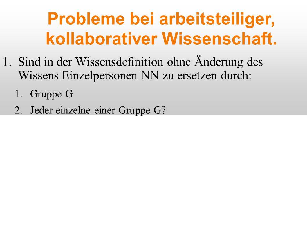 Probleme bei arbeitsteiliger, kollaborativer Wissenschaft.