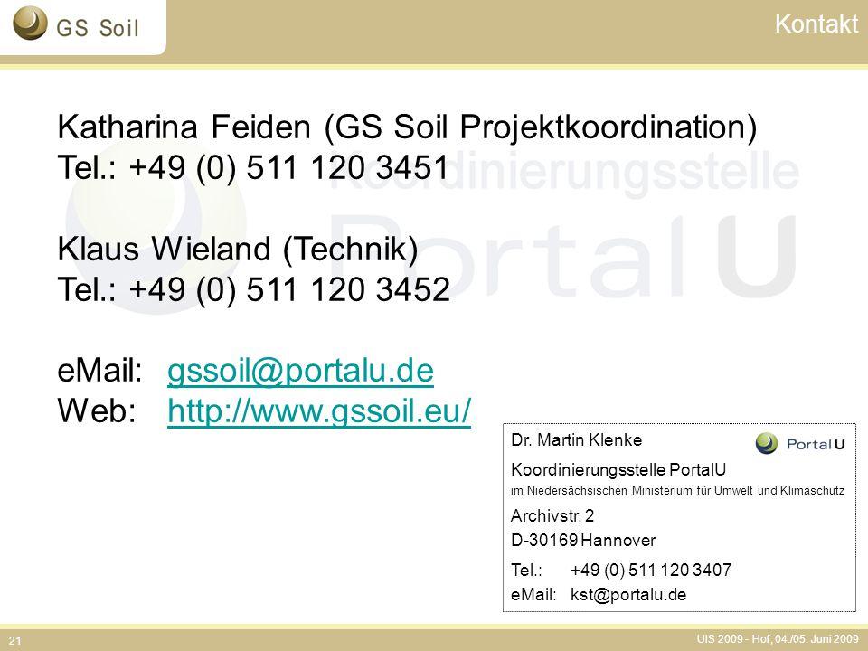 UIS 2009 - Hof, 04./05. Juni 2009 21 Dr. Martin Klenke Koordinierungsstelle PortalU im Niedersächsischen Ministerium für Umwelt und Klimaschutz Archiv