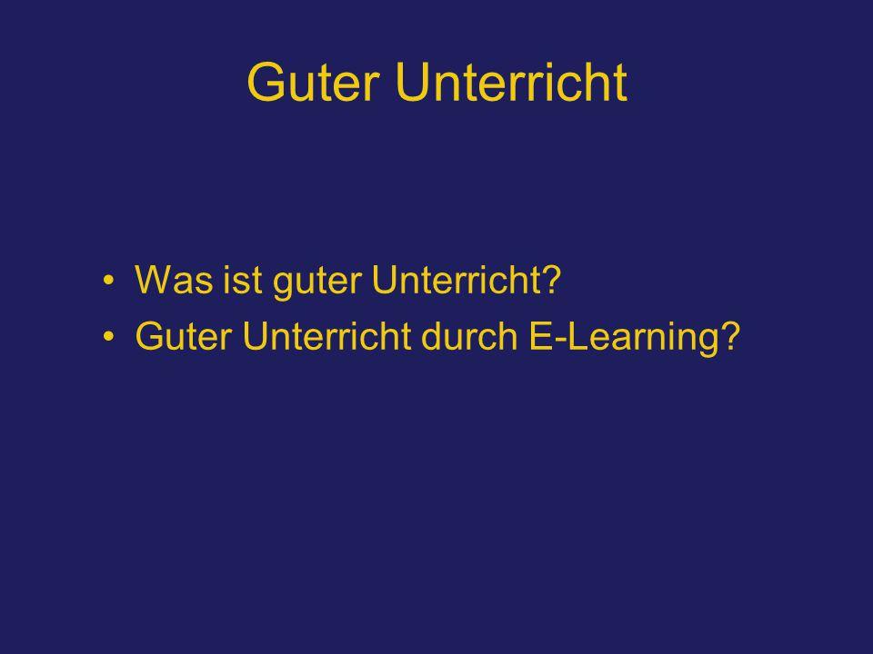 Guter Unterricht Was ist guter Unterricht Guter Unterricht durch E-Learning