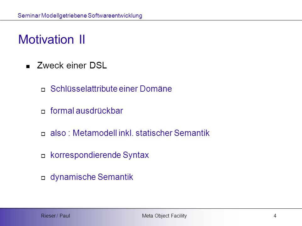 Seminar Modellgetriebene Softwareentwicklung Meta Object FacilityRieser / Paul15 Literaturangaben Modellgetriebene Softwareentwicklung Techniken, Engineering, Management, Thomas Stahl, Markus Völter Softwareentwicklung mit der UML 2 Die neuen Entwurfstechniken UML 2, MOF 2 und MDA Marc Born, Eckhardt Holz und Olaf Kath MOF Specification 2.0 Meta Object Facility(MOF) 2.0 Core Proposal Meta-Object Facility Tutorial, http://www.dstc.edu.au/Research/ Projects/MOF/Tutorial.html