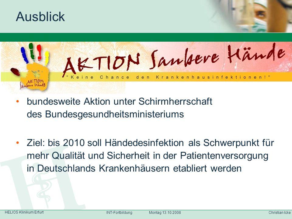 HELIOS Klinikum Erfurt Christian IckeINT-Fortbildung Montag 13.10.2008 Ausblick bundesweite Aktion unter Schirmherrschaft des Bundesgesundheitsministe