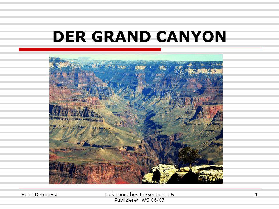 René DetomasoElektronisches Präsentieren & Publizieren WS 06/07 2 GLIEDERUNG  Geographie  Klima  Indianerbesiedelung  Erforschungen  Geologie  Aktivitäten