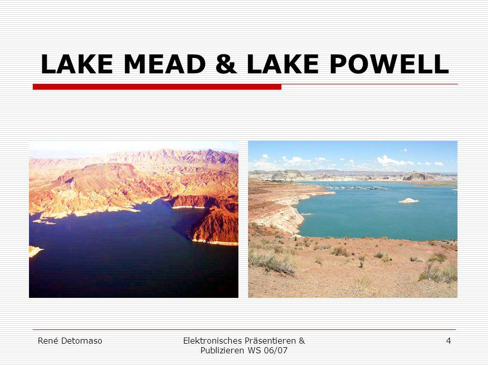 René DetomasoElektronisches Präsentieren & Publizieren WS 06/07 4 LAKE MEAD & LAKE POWELL