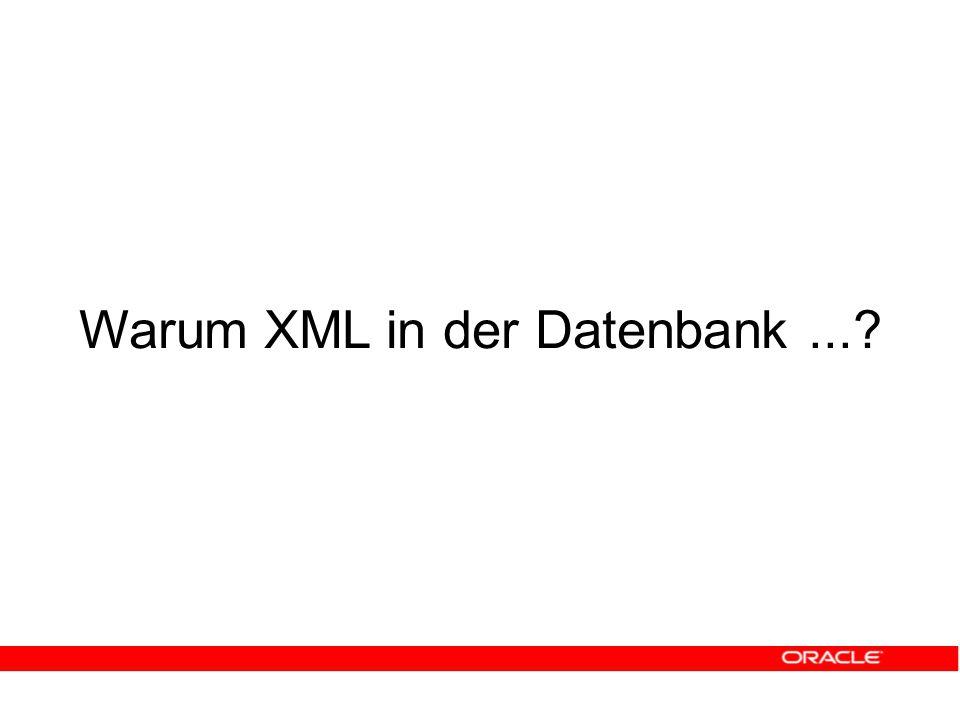 Warum XML in der Datenbank...