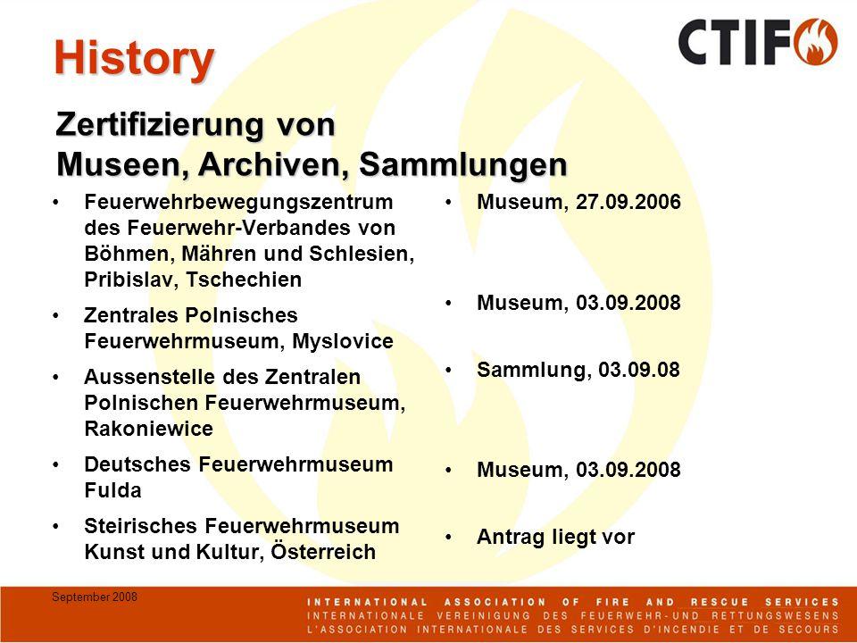 September 2008 History Zertifizierung von Museen, Archiven, Sammlungen Feuerwehrbewegungszentrum des Feuerwehr-Verbandes von Böhmen, Mähren und Schles