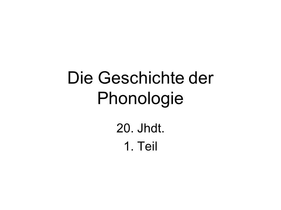 Die Geschichte der Phonologie 20. Jhdt. 1. Teil