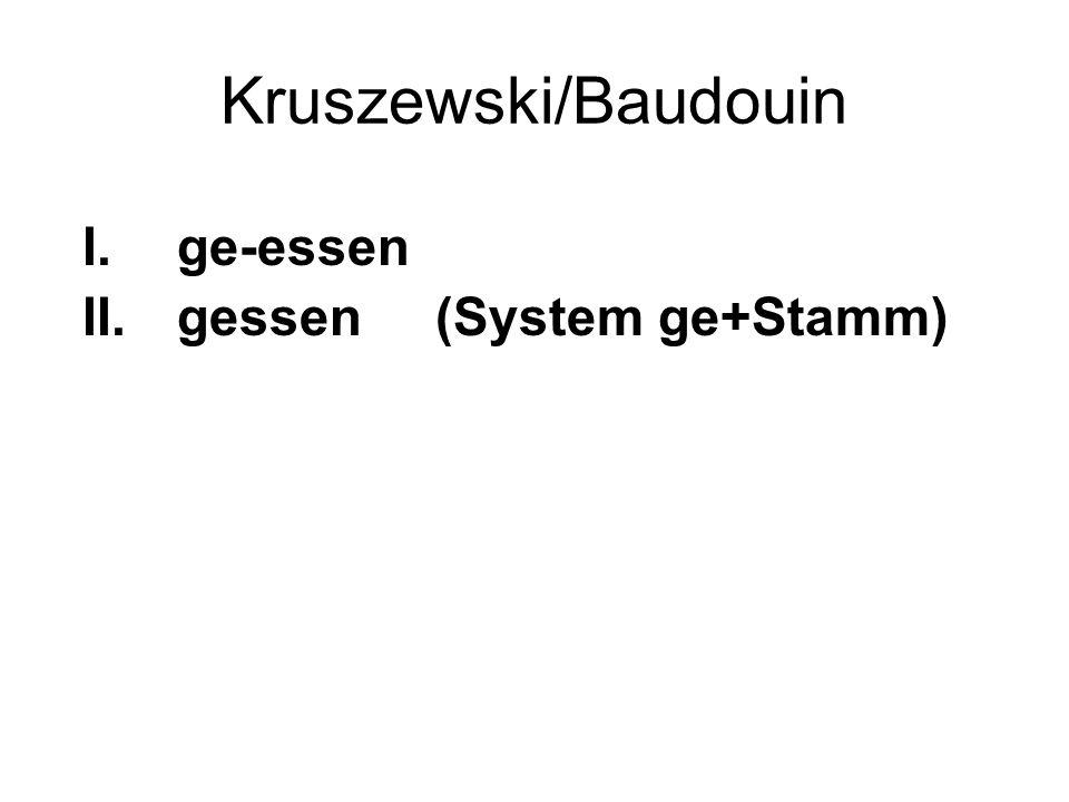 Kruszewski/Baudouin I.ge-essen II.gessen (System ge+Stamm)