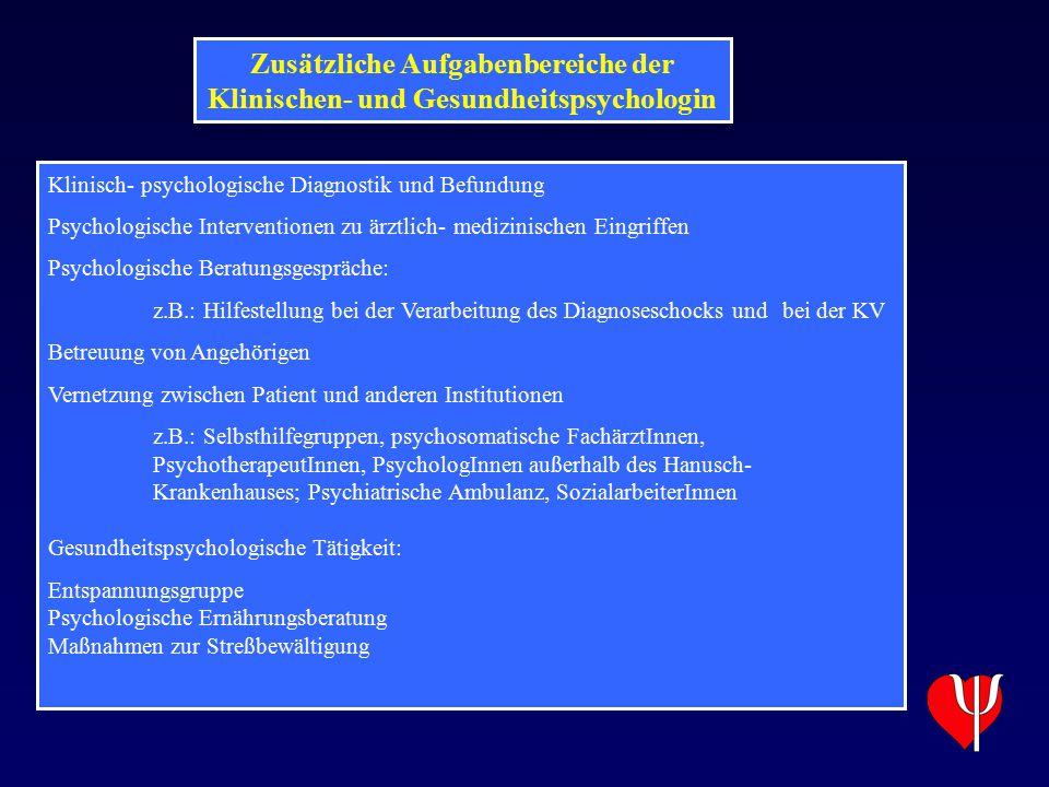 Zusätzliche Aufgabenbereiche der Klinischen- und Gesundheitspsychologin Klinisch- psychologische Diagnostik und Befundung Psychologische Interventione