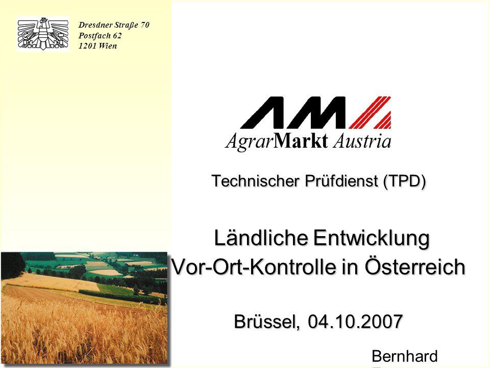 AMA/TPD/Fö Oktober 2007 Ländliche Entwicklung Kontrollen Verwaltungskontrollen 100% EDV-System Daten Zentral (Wien) Vor-Ort-Kontrollen Stichprobe Person Sachverhalte Vor Ort (ganz Österreich)