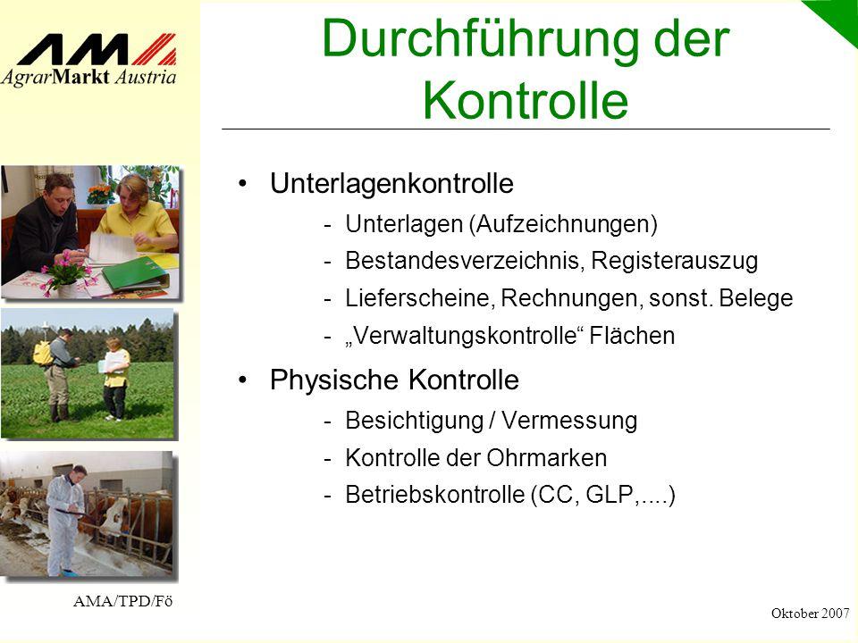 AMA/TPD/Fö Oktober 2007 Durchführung der Kontrolle Unterlagenkontrolle -Unterlagen (Aufzeichnungen) Bestandesverzeichnis, Registerauszug Lieferschei