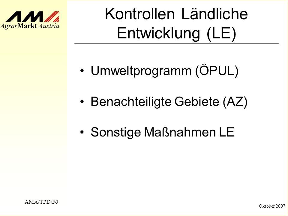 AMA/TPD/Fö Oktober 2007 Cross Compliance Wer kontrolliert in Österreich.