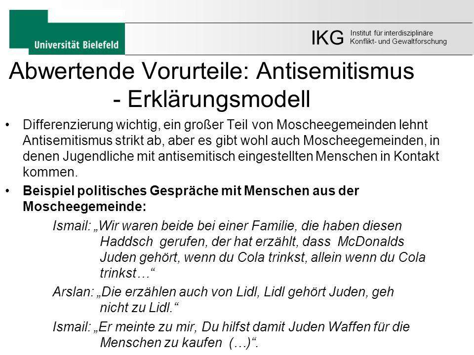 Abwertende Vorurteile: Antisemitismus - Erklärungsmodell Differenzierung wichtig, ein großer Teil von Moscheegemeinden lehnt Antisemitismus strikt ab,