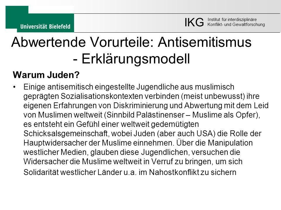 Abwertende Vorurteile: Antisemitismus - Erklärungsmodell Warum Juden? Einige antisemitisch eingestellte Jugendliche aus muslimisch geprägten Sozialisa