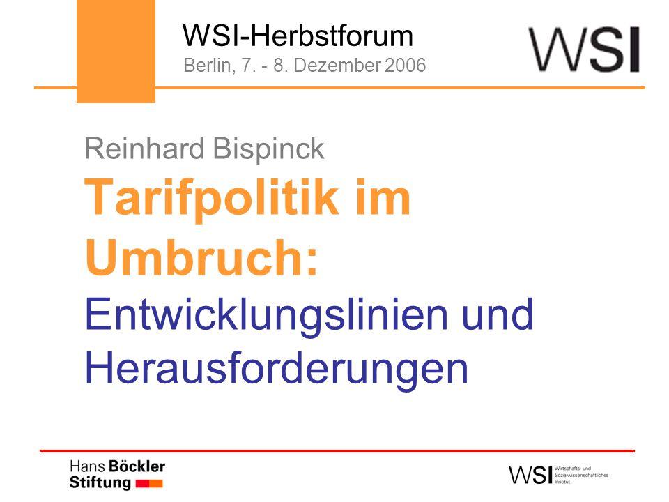 Reinhard Bispinck Tarifpolitik im Umbruch: Entwicklungslinien und Herausforderungen Berlin, 7.