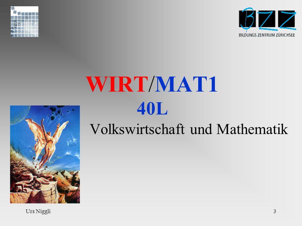 Urs Niggli3 WIRT/MAT1 40L Volkswirtschaft und Mathematik