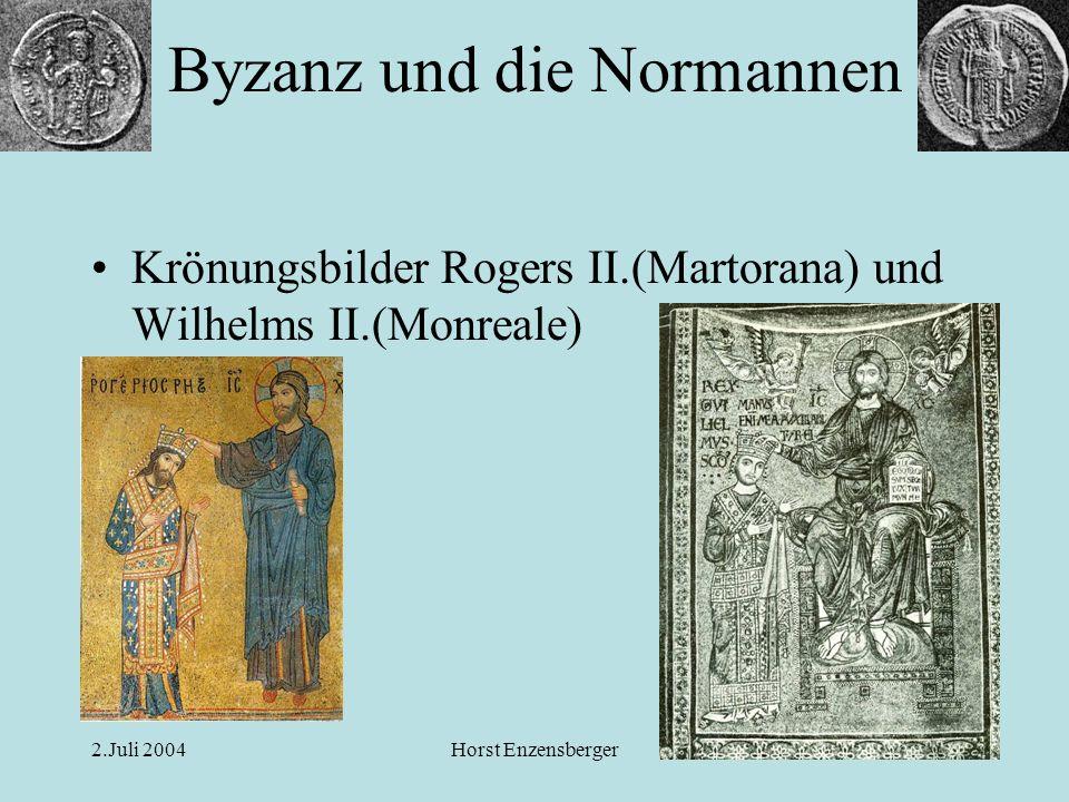 2.Juli 2004Horst Enzensberger Krönungsbilder Rogers II.(Martorana) und Wilhelms II.(Monreale) Byzanz und die Normannen