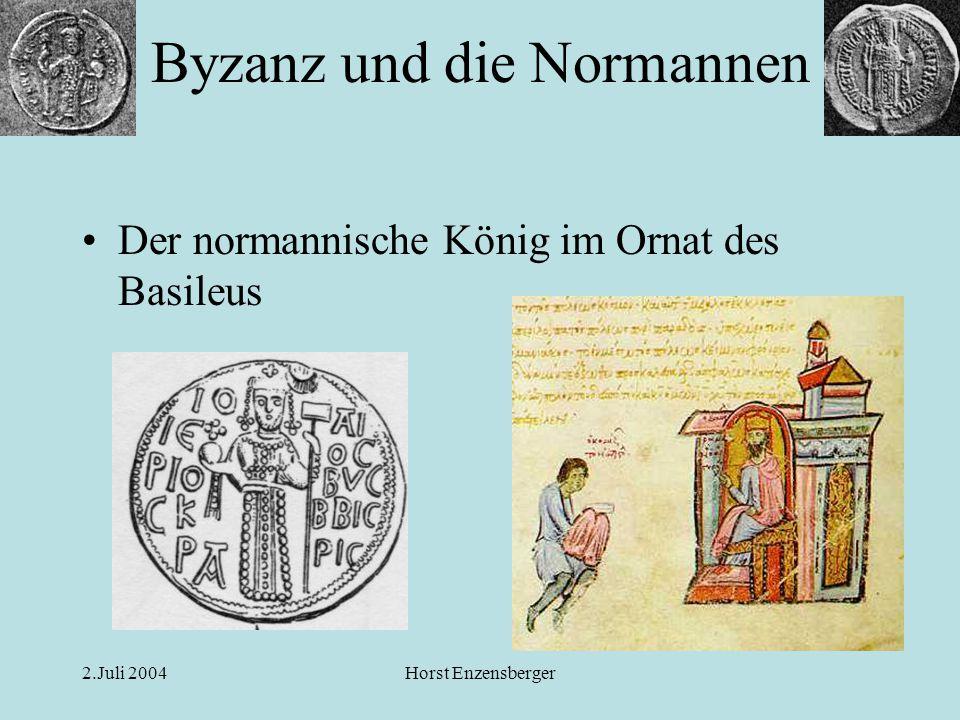 2.Juli 2004Horst Enzensberger Der normannische König im Ornat des Basileus Byzanz und die Normannen