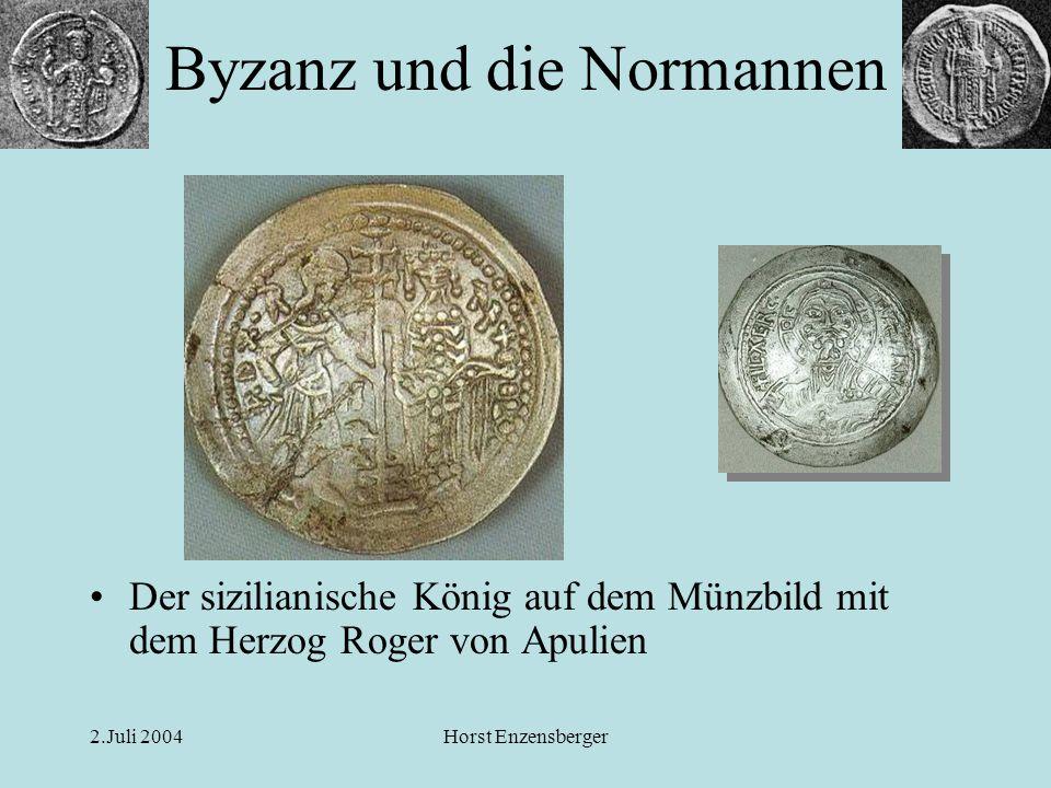 2.Juli 2004Horst Enzensberger Der sizilianische König auf dem Münzbild mit dem Herzog Roger von Apulien Byzanz und die Normannen