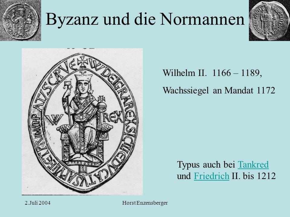 2.Juli 2004Horst Enzensberger Wilhelm II. 1166 – 1189, Wachssiegel an Mandat 1172 Typus auch bei Tankred und Friedrich II. bis 1212TankredFriedrich By