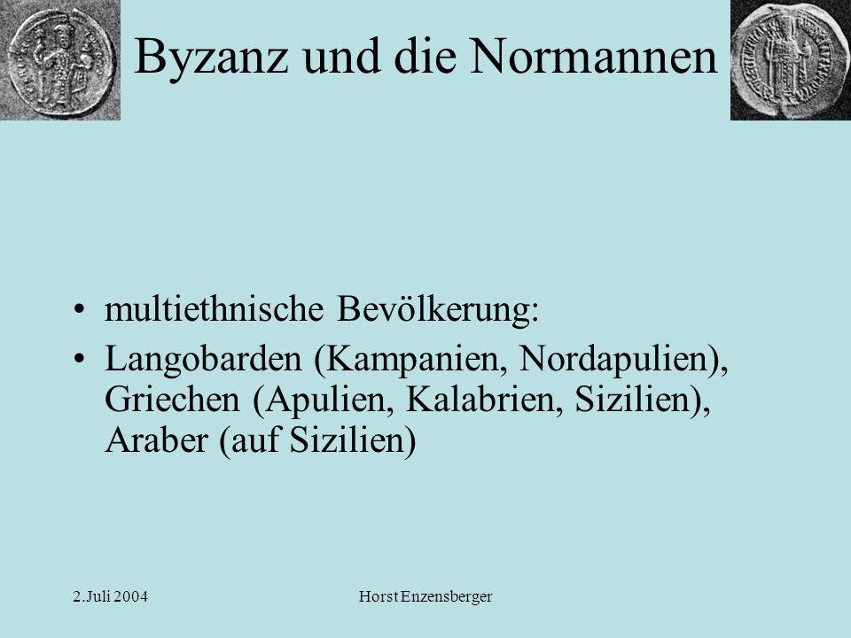 2.Juli 2004Horst Enzensberger Die Einigung der normannischen Herrschaften unter Roger II.