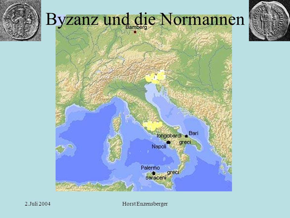 2.Juli 2004Horst Enzensberger zur Stauferzeit Byzanz und die Normannen