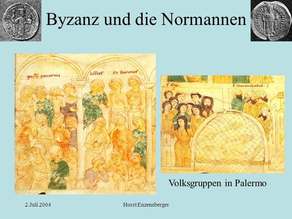 2.Juli 2004Horst Enzensberger Byzanz und die Normannen Volksgruppen in Palermo