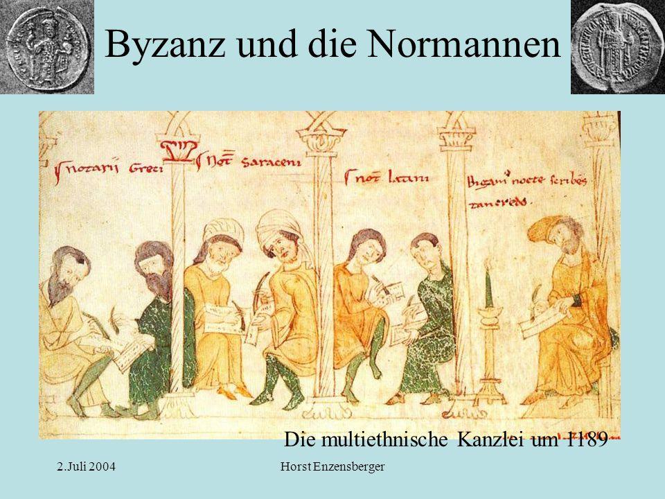 2.Juli 2004Horst Enzensberger Byzanz und die Normannen Die multiethnische Kanzlei um 1189