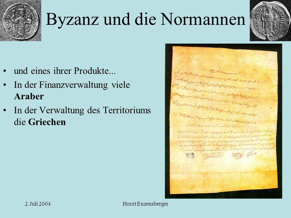 2.Juli 2004Horst Enzensberger und eines ihrer Produkte... In der Finanzverwaltung viele Araber In der Verwaltung des Territoriums die Griechen Byzanz