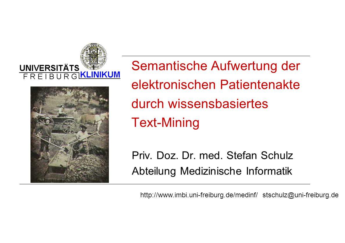 Semantische Aufwertung der elektronischen Patientenakte durch wissensbasiertes Text-Mining Priv.