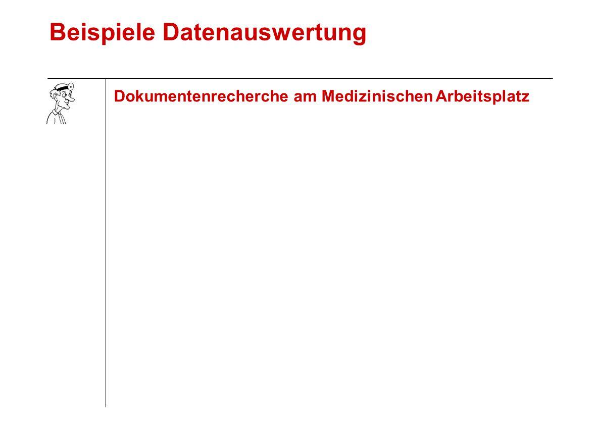 Dokumentenrecherche am Medizinischen Arbeitsplatz Beispiele Datenauswertung