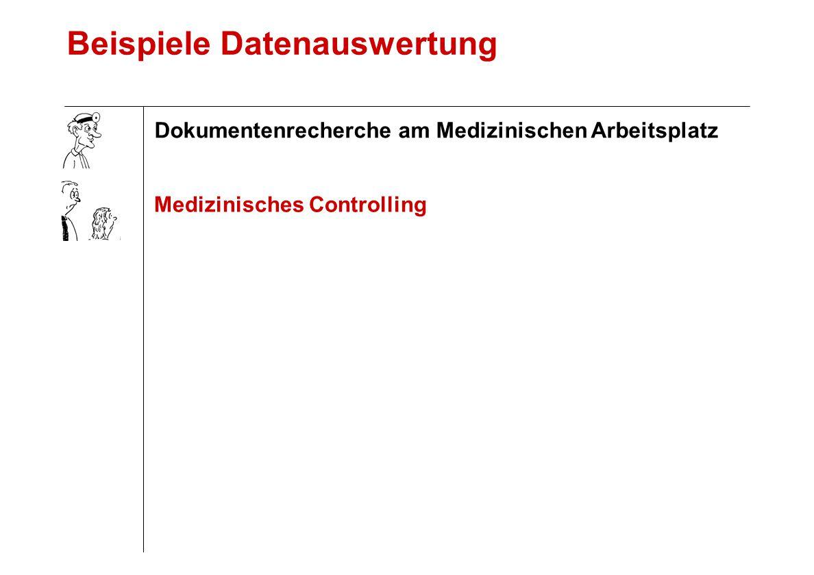 Medizinisches Controlling Beispiele Datenauswertung Dokumentenrecherche am Medizinischen Arbeitsplatz