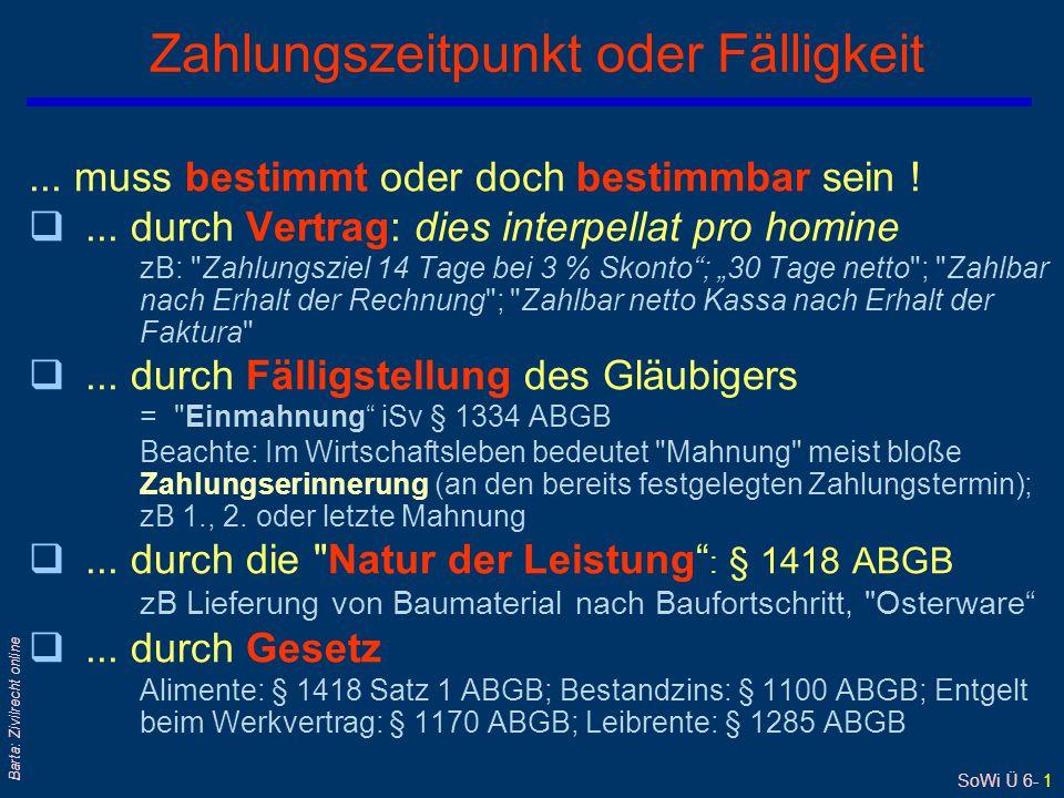 SoWi Ü 6- 1 Barta: Zivilrecht online... muss bestimmt oder doch bestimmbar sein ! q... durch Vertrag: dies interpellat pro homine zB: