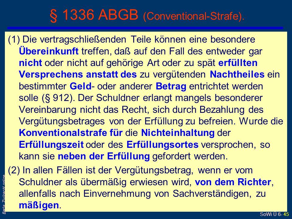 SoWi Ü 6- 45 Barta: Zivilrecht online (1) Die vertragschließenden Teile können eine besondere Übereinkunft treffen, daß auf den Fall des entweder gar