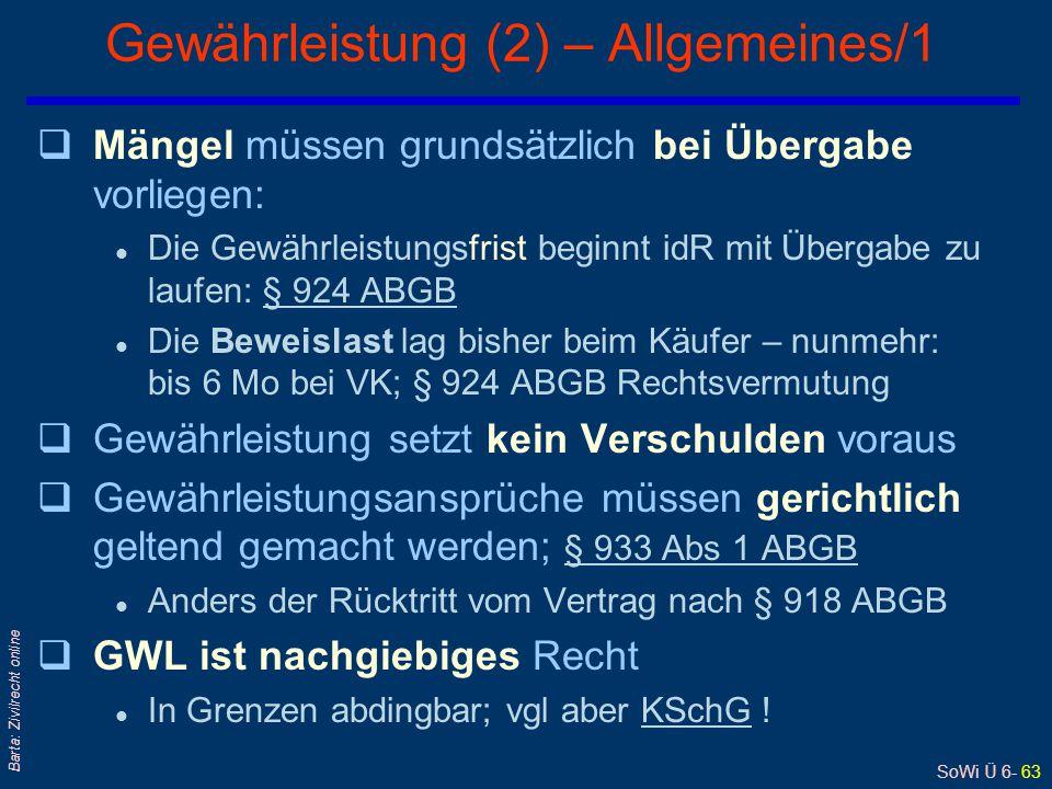 SoWi Ü 6- 63 Barta: Zivilrecht online Gewährleistung (2) – Allgemeines/1 qMängel müssen grundsätzlich bei Übergabe vorliegen: l Die Gewährleistungsfri
