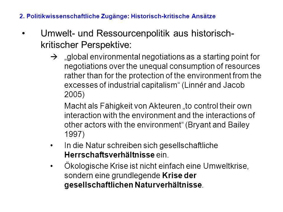 """2. Politikwissenschaftliche Zugänge: Historisch-kritische Ansätze Umwelt- und Ressourcenpolitik aus historisch- kritischer Perspektive:  """"global envi"""