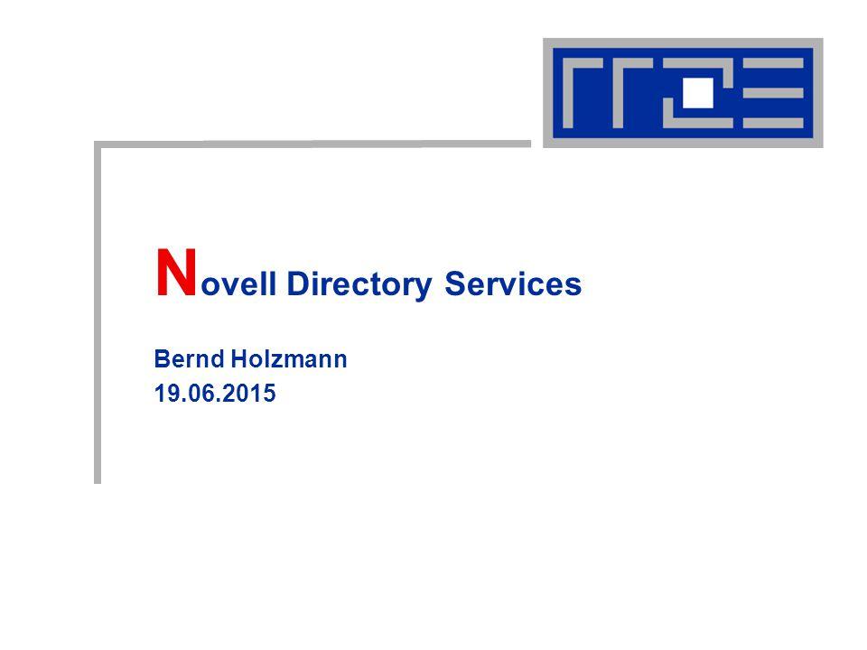 N ovell Directory Services Bernd Holzmann 19.06.2015