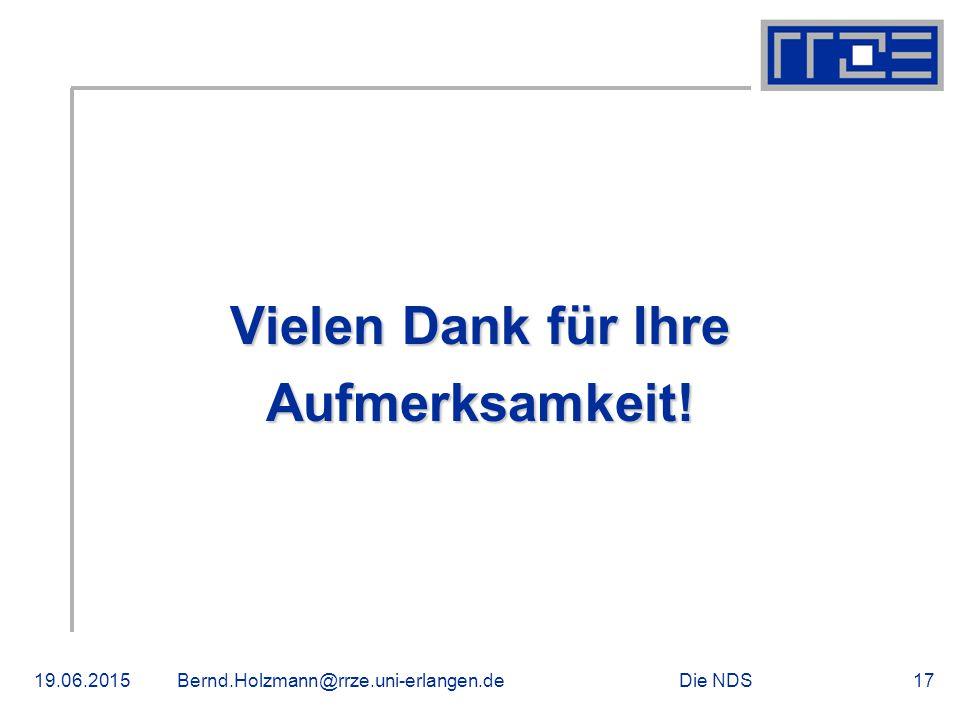 Die NDS19.06.2015Bernd.Holzmann@rrze.uni-erlangen.de17 Vielen Dank für Ihre Aufmerksamkeit!