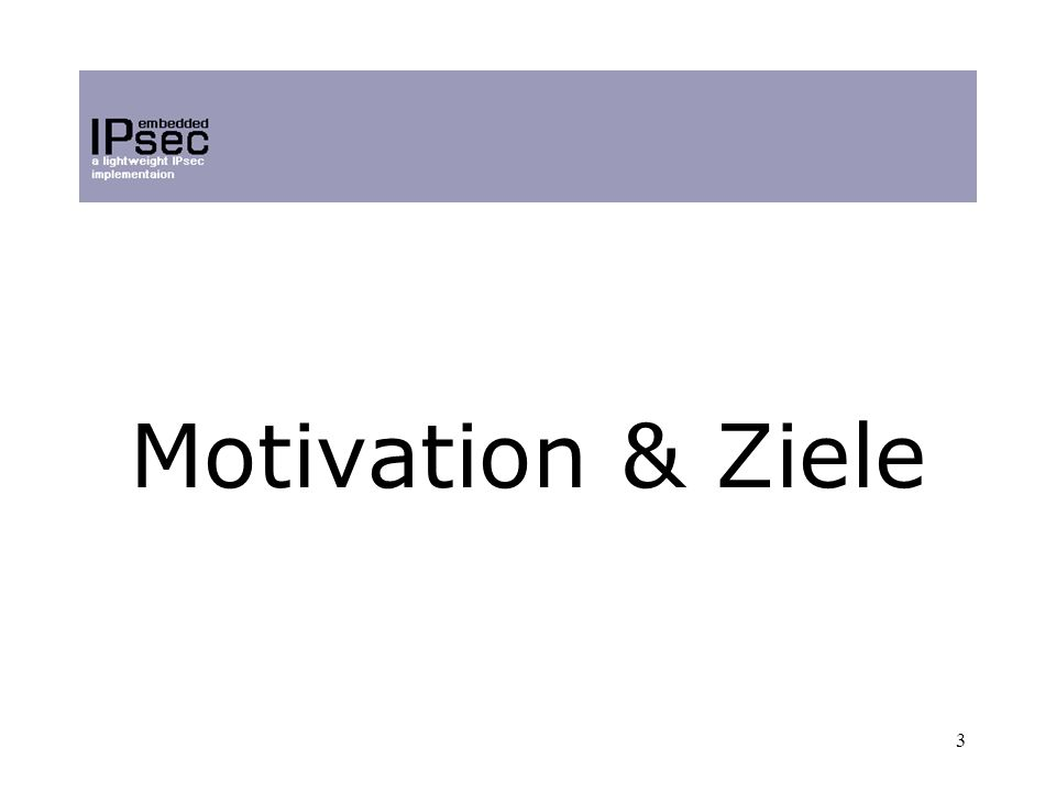 3 Motivation & Ziele