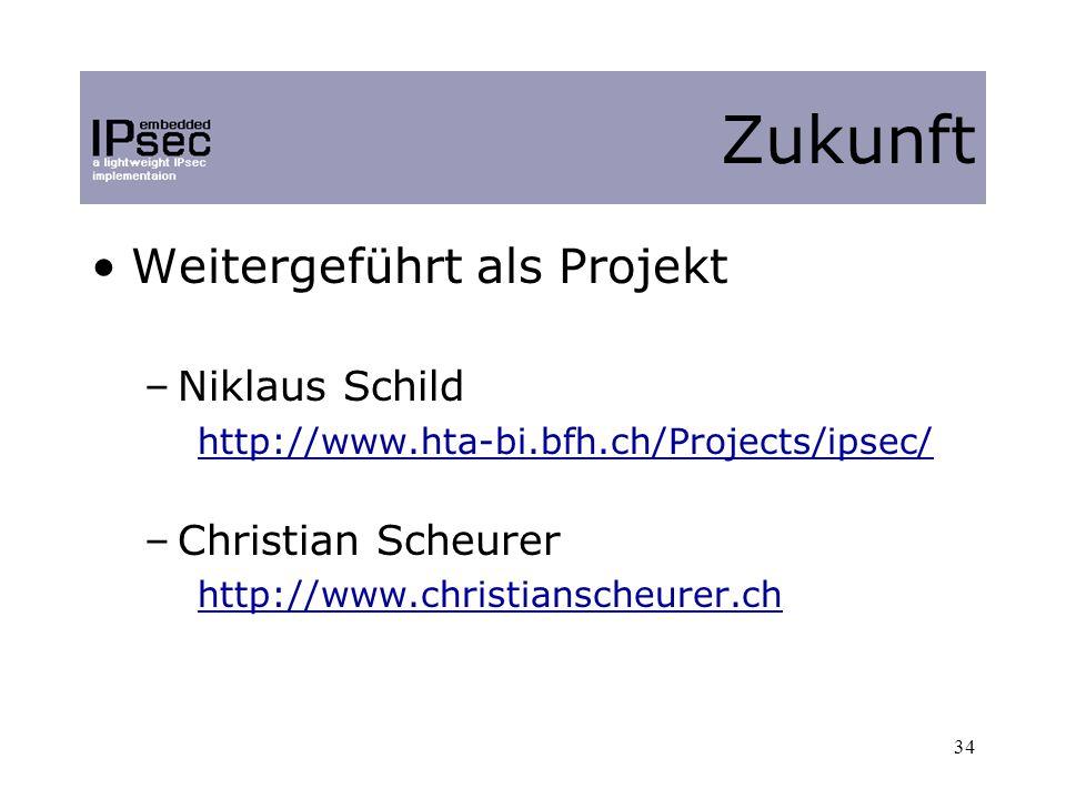 34 Weitergeführt als Projekt –Niklaus Schild http://www.hta-bi.bfh.ch/Projects/ipsec/ –Christian Scheurer http://www.christianscheurer.ch Zukunft