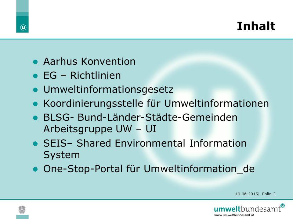 19.06.2015| Folie 34 SEIS Grundsätze (2) Informationen sollten Endbenutzern, in erster Linie öffentlichen Stellen auf allen Stufen, d.h.