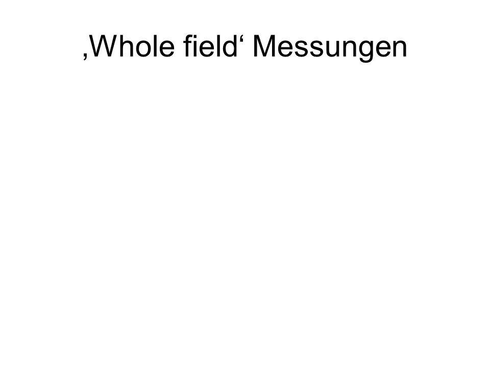 'Whole field' Messungen