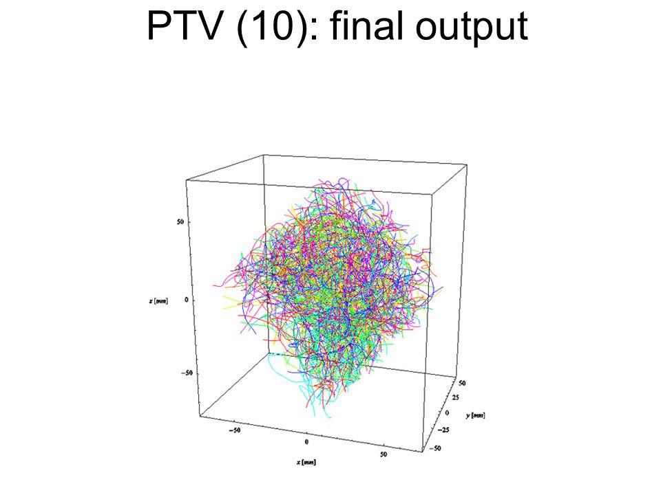 PTV (10): final output